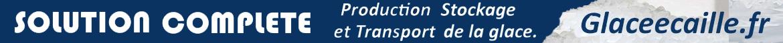 PRODUCTION STOCKAGE ET TRANSPORT DE GLACE